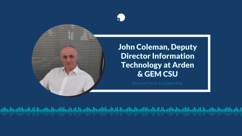 In Conversation With John Coleman, Deputy IT Director at Arden and GEM CSU