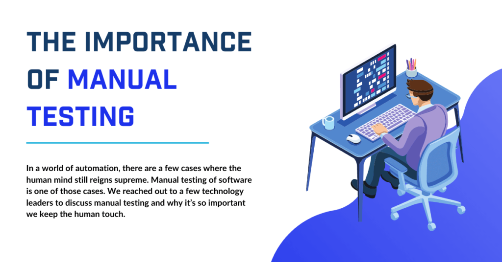 The Importance of Manual Testing